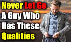 21 Signs He is a High-Quality Man   Qualities of a Good Man   EZeeHow