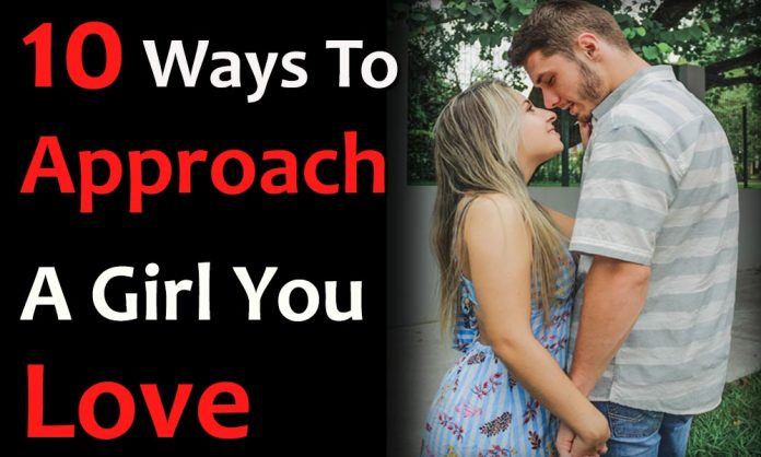 How To Approach a Girl You Love